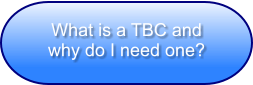 What is a TBC and why do I need one?